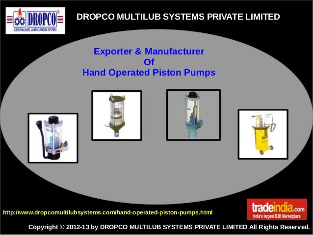 DROPCO MULTILUB SYSTEMS PRIVATE LIMITED Copyright © 2012-13 by DROPCO MULTILUB SYSTEMS PRIVATE LIMITED All Rights Reserved...