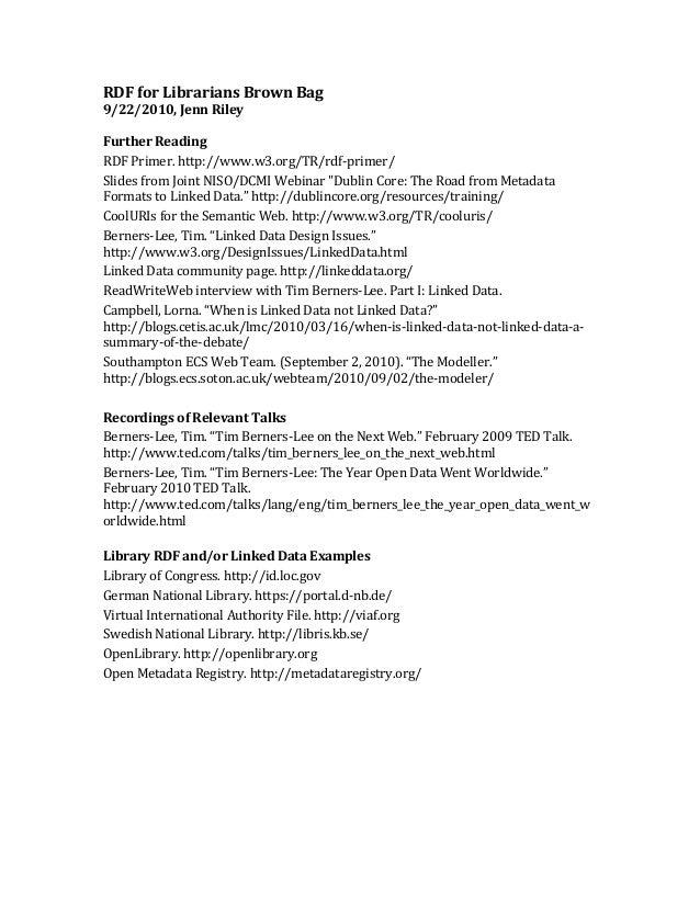 RDF  for  Librarians  Brown  Bag   9/22/2010,  Jenn  Riley      Further  Reading   RDF  Primer.  ...