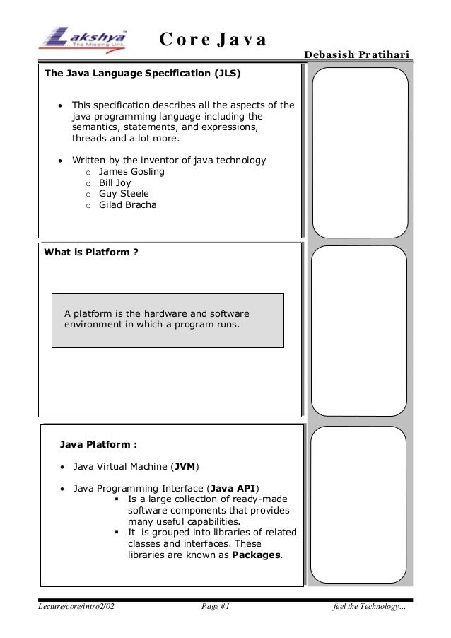 Core Java  Debasish Pratihari  The Java Language Specification (JLS)   This specification describes all the aspects of th...