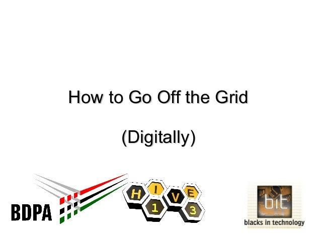 How To Go Off the Grid, Digitally (Cincinnati, July 2013)