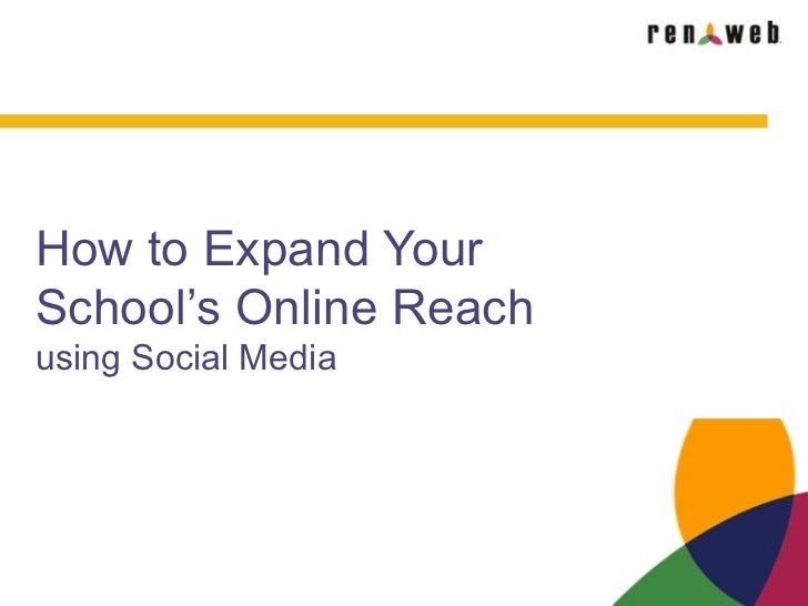 How to Expand YourSchool's Online Reachusing Social Media
