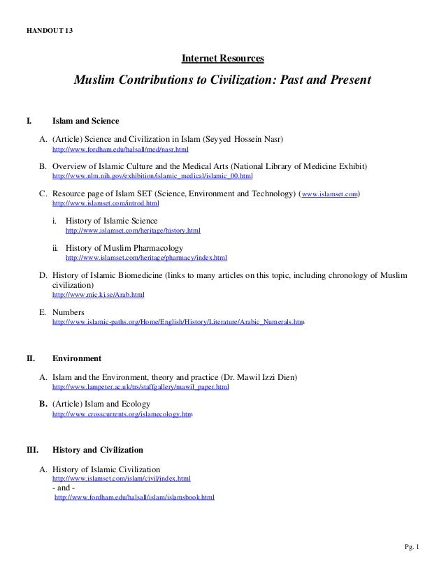 HANDOUT 13 Pg. 1 Internet Resources Muslim Contributions to Civilization: Past and Present I. Islam and Science A. (Articl...