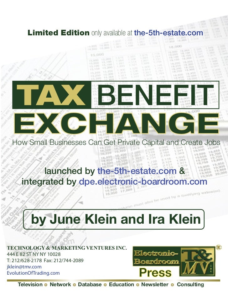 Limited Edition only available at the-5th-estate.com TAX BENEFIT EXCHANGE How Small Businesses Can Get Private Capital and...