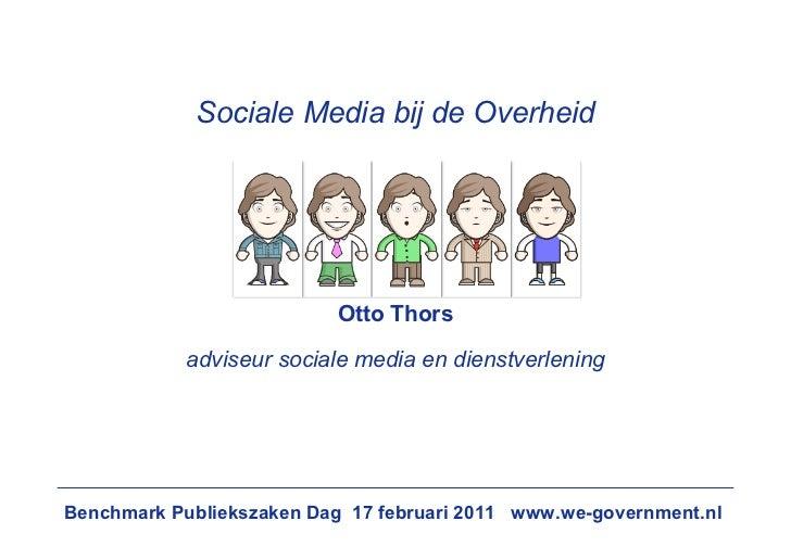 Sociale Media bij de Overheid                           Otto Thors            adviseur sociale media en dienstverleningBen...