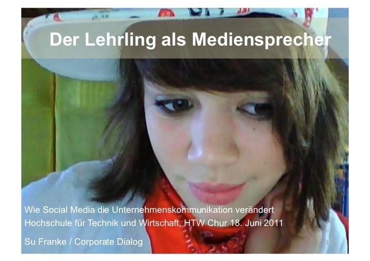 Der Lehrling als MediensprecherWie Social Media die Unternehmenskommunikation verändertHochschule für Technik und Wirtscha...