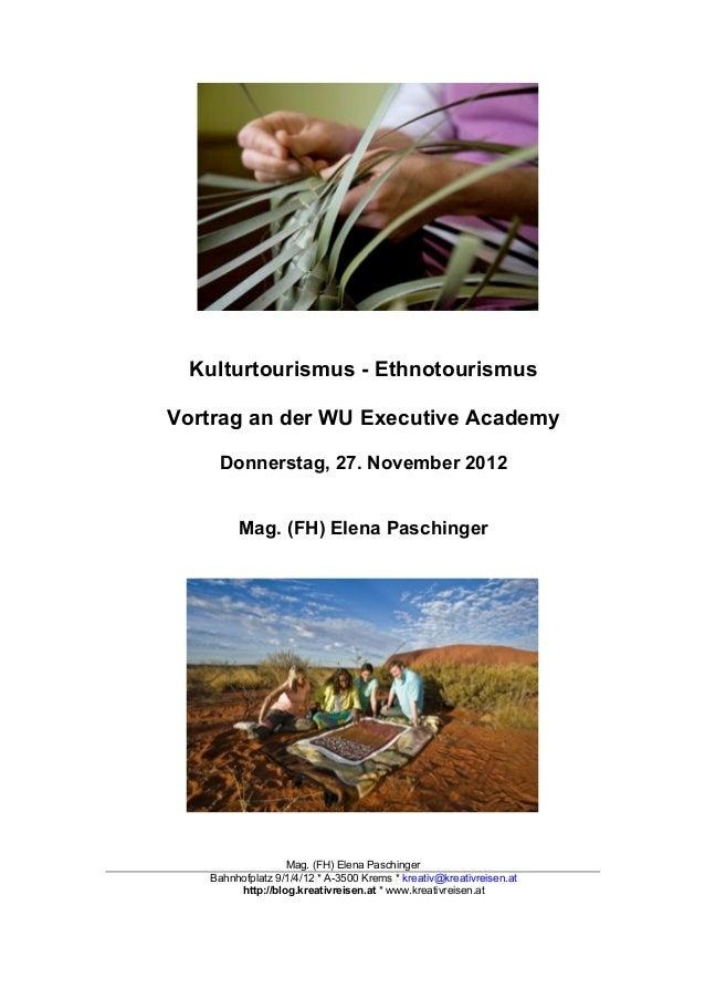 Kulturtourismus - EthnotourismusVortrag an der WU Executive Academy    Donnerstag, 27. November 2012        Mag. (FH) Elen...