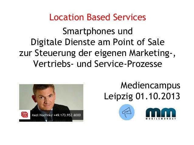 Location Based Services Smartphones und Digitale Dienste am Point of Sale zur Steuerung der eigenen Marketing-, Vertriebs-...