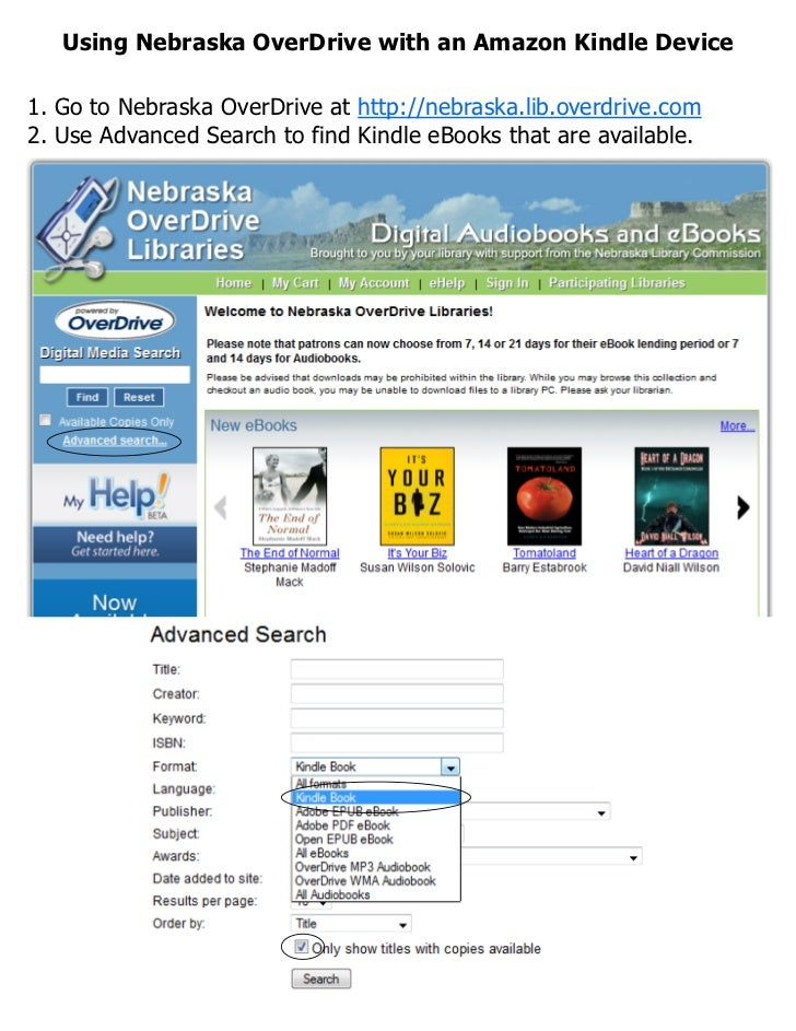 Using Nebraska OverDrive with an Amazon Kindle Device1. Go to Nebraska OverDrive at http://nebraska.lib.overdrive.com2. Us...