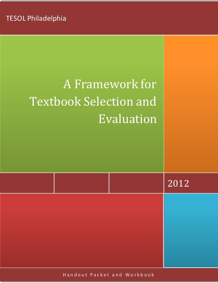 TESOL Philadelphia           A Framework for      Textbook Selection and                  Evaluation                      ...