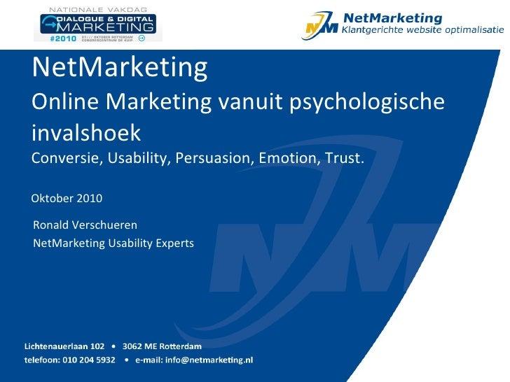 NetMarketing Online Marketing vanuit psychologische invalshoek Conversie, Usability, Persuasion, Emotion, Trust. Oktober 2...