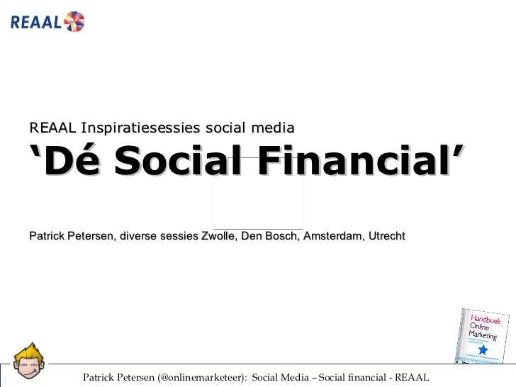REAALInspiratiesessies social media 'Dé Social Financial' Patrick Petersen, diverse sessies Zwolle, Den Bosch, Amsterdam,...