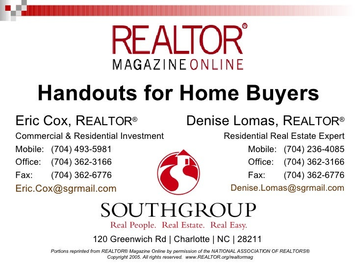 Handouts for Home Buyers <ul><li>Eric Cox, R EALTOR ® </li></ul><ul><li>Commercial & Residential Investment  </li></ul><ul...