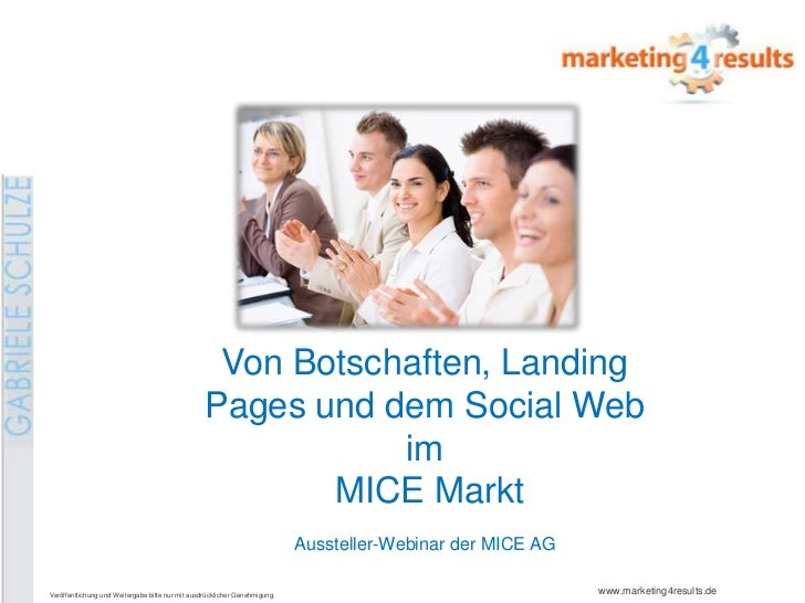 Von Botschaften, Landing Pages und dem Social Web  im MICE Markt <br />Aussteller-Webinar der MICE AG <br />