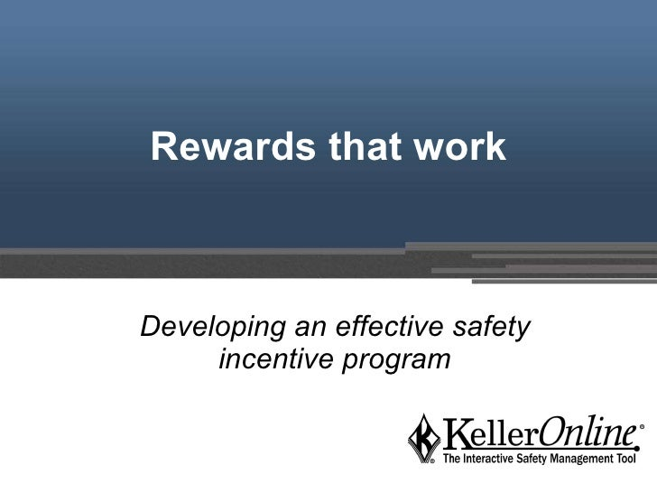 Rewards that work Developing an effective safety incentive program