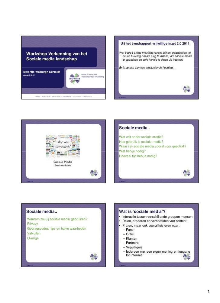 Uit het trendrapport vrijwillige inzet 2.0 2011                                              Wat betreft online vrijwillig...