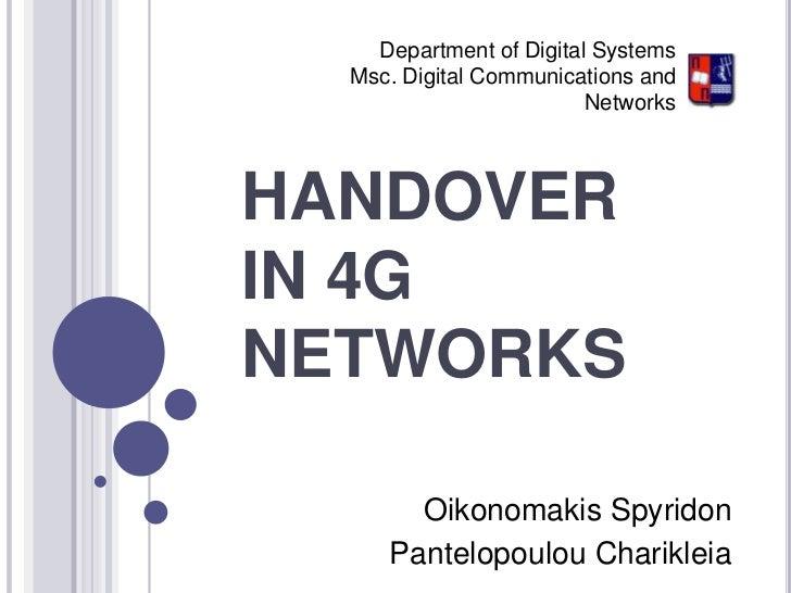 Department of Digital SystemsMsc.Digital Communications and Networks<br />HANDOVERIN 4G NETWORKS<br />OikonomakisSpyridon<...