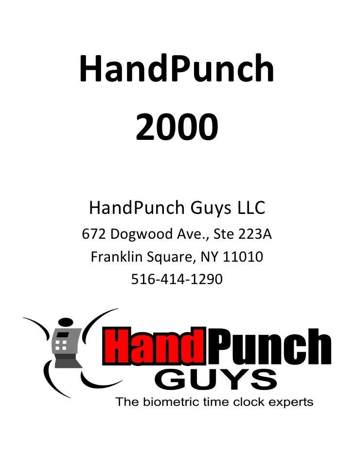 HandPunch  2000HandPunch Guys LLC672 Dogwood Ave., Ste 223A Franklin Square, NY 11010       516-414-1290