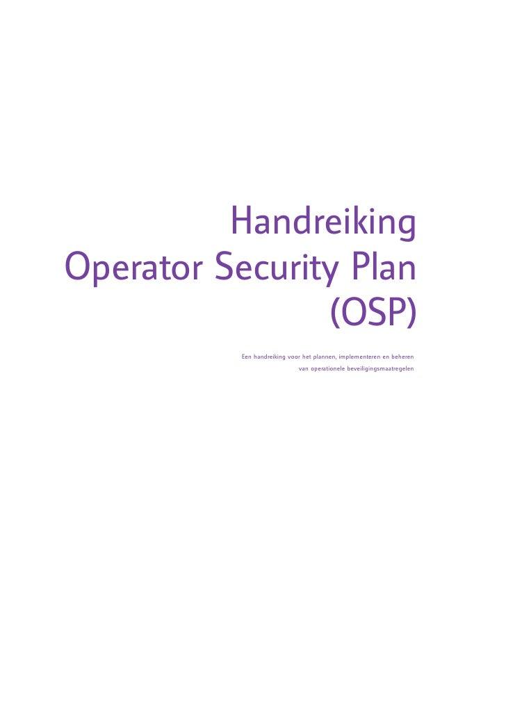 Handreiking Operator Security Plan                 (OSP)            Een handreiking voor het plannen, implementeren en beh...