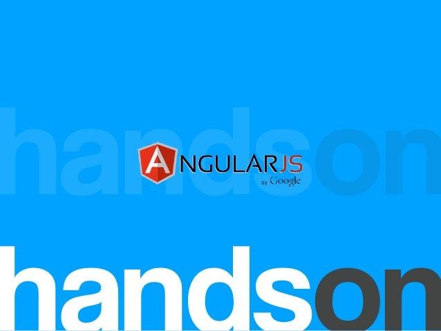 Hands on AngularJS