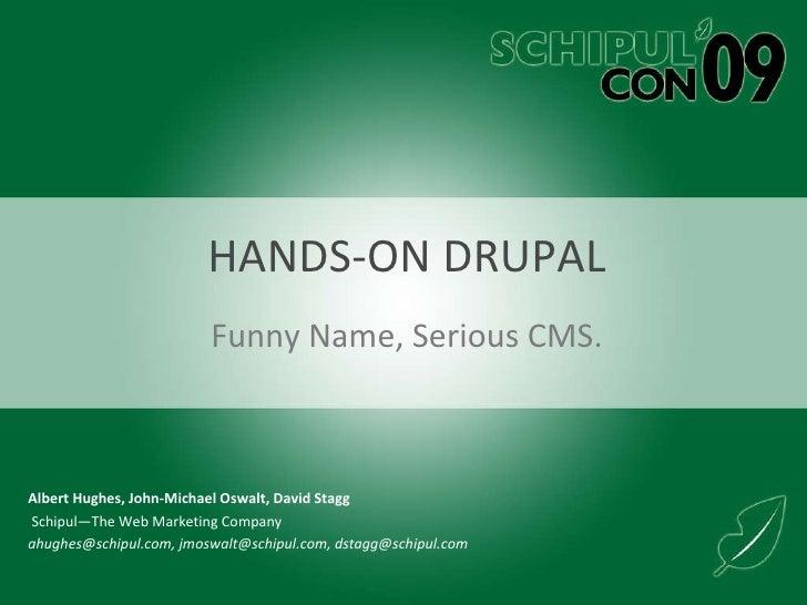 Hands On Drupal - SchipulCon 09