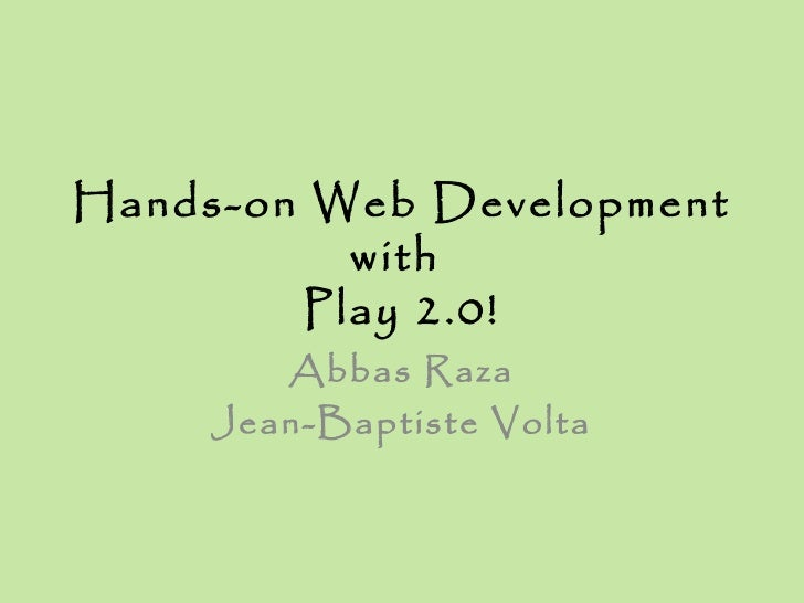 Hands on web development with play 2.0