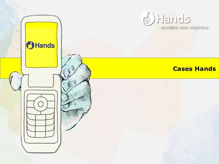 Hands (2007): Cases - Mobile Advertsing Network