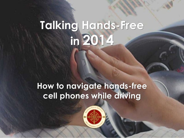 Talking Hands-Free in 2014  How to navigate hands-free cell phones while driving