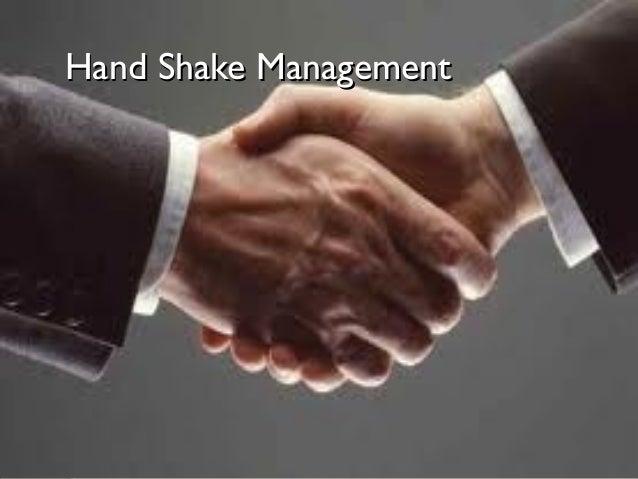 Hand Shake ManagementHand Shake Management