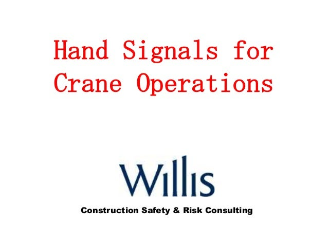 Hand Signals for Crane Operations Construction Safety & Risk Consulting