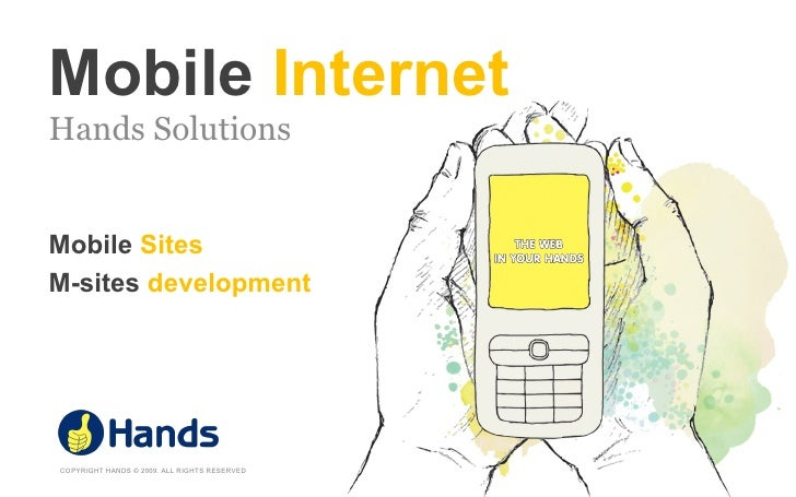 Mobile Internet Hands Solutions   Mobile Sites M-sites development     COPYRIGHT HANDS © 2009. ALL RIGHTS RESERVED