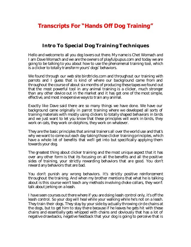 "Transcripts For ""Hands Off Dog Training"" Intro To Special Dog Training Techniques Hello and welcome to all you dog lovers ..."