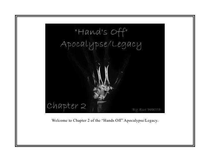 """Hands Off"" Apocalypse Ch2"