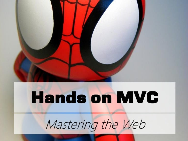 Hands on MVC - Mastering the Web