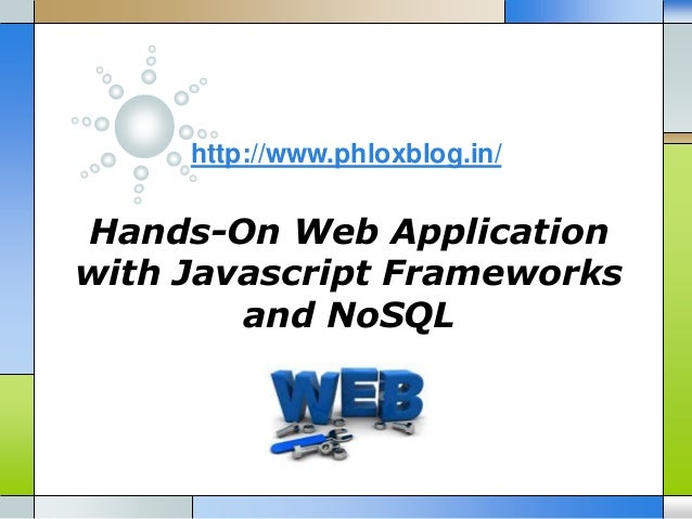 Hands on web application with javascript frameworks and no sql