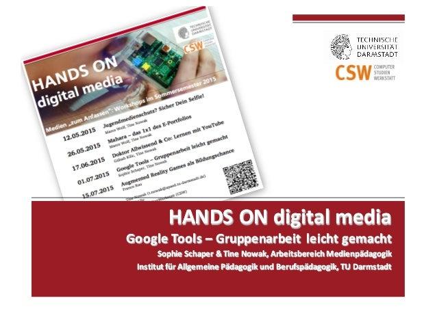 HANDS  ON  digital  media Google  Tools  – Gruppenarbeit  leicht  gemacht Sophie  Schaper  &  Tine  ...