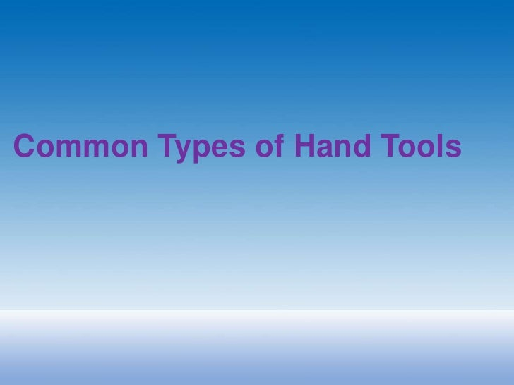 Common Types of Hand Tools