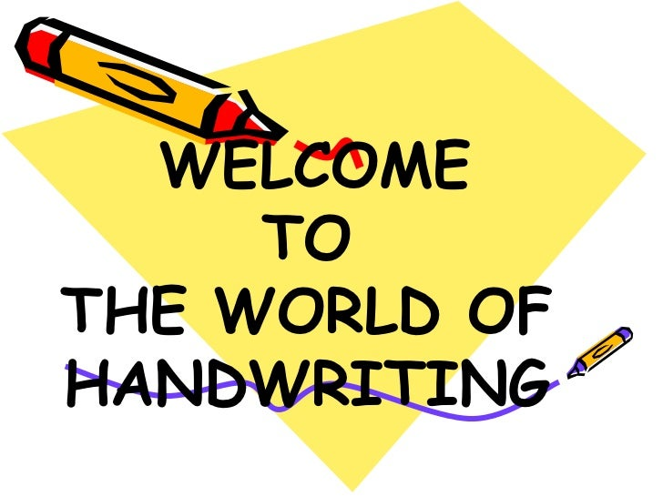 WELCOME  TO  THE WORLD OF HANDWRITING