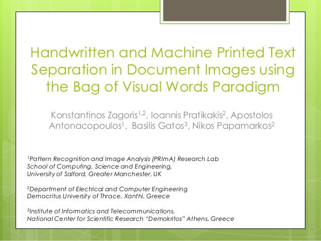 Handwritten and Machine Printed Text Separation in Document Images using   the Bag of Visual Words Paradigm        Konstan...