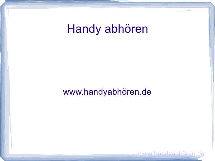 Handy abhören www.handyabhören.de www.handyabhören.de