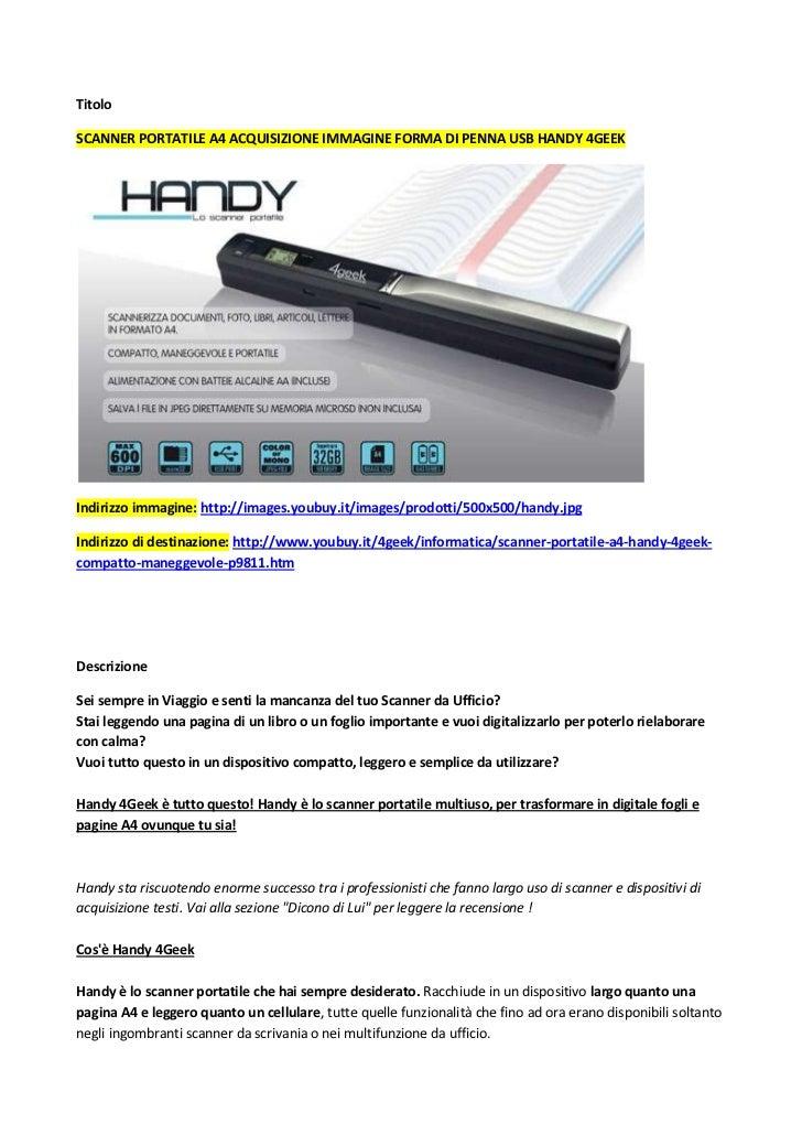 Titolo<br />Scanner Portatile A4 acquisizione immagine forma di penna usb Handy 4Geek<br />Indirizzo immagine: http://imag...