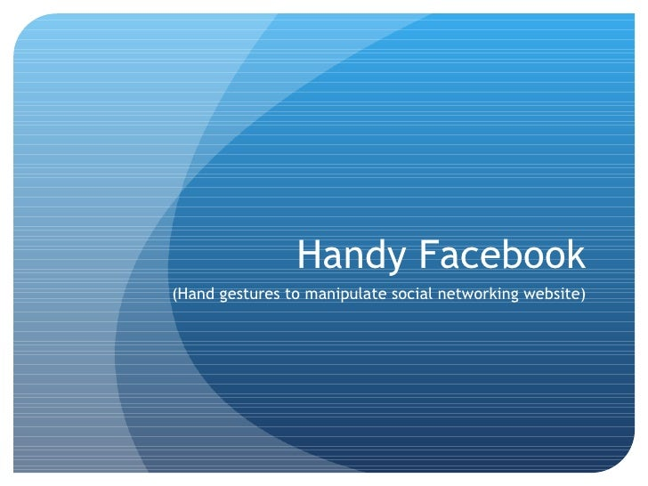 Handy Fb (Gesture recognition and facebook manipulation project)