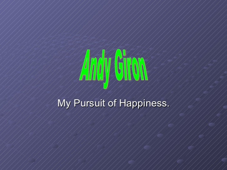 My Pursuit of Happiness. Andy Giron