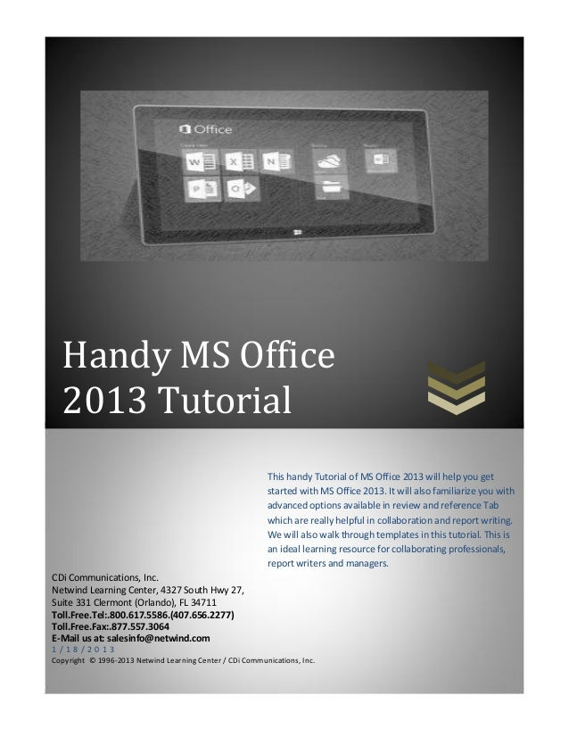 Handy MS Office  2013 Tutorial                                                           This handy Tutorial of MS Office ...