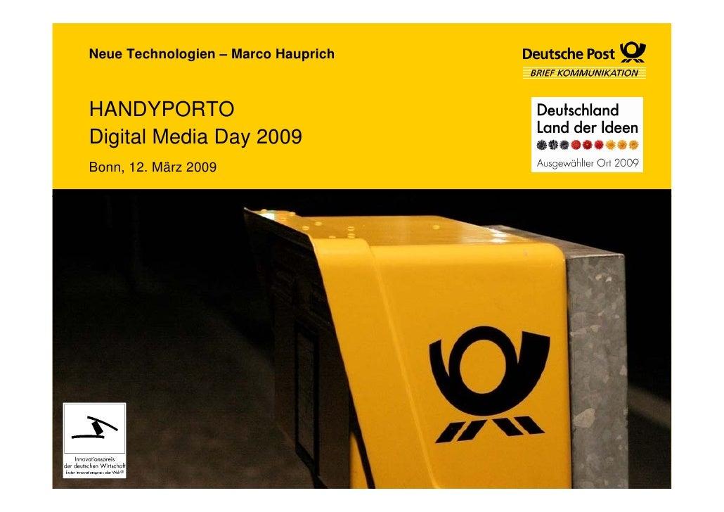 Neue Technologien – Marco Hauprich    HANDYPORTO Digital Media Day 2009 Bonn, 12. März 2009