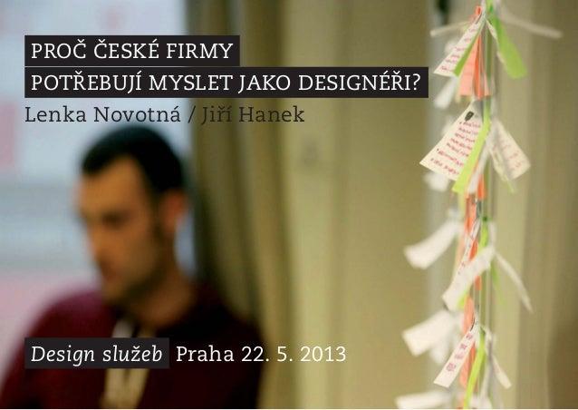 Design služeb 2013 - Myslet jako designér (Jiří Hanek, Lenka Novotná)