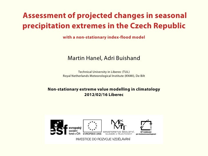 Martin Hanel, Adri Buishand: Assessment of projected changes in seasonal precipitation extremes in the Czech Republic