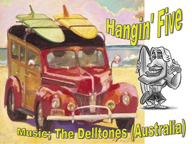 Hangin' Five Music; The Delltones (Australia)