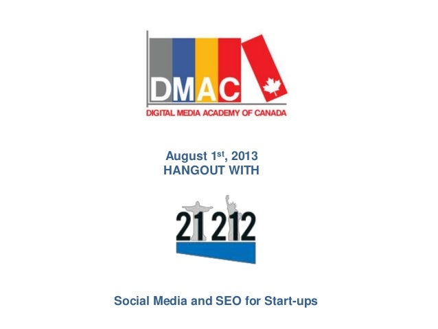 August 1st, 2013 HANGOUT WITH Social Media and SEO for Start-ups