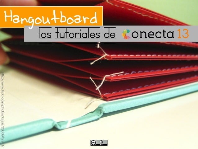 http://www.flickr.com/photos/kasaa/2600942971/los tutoriales deHangoutboard