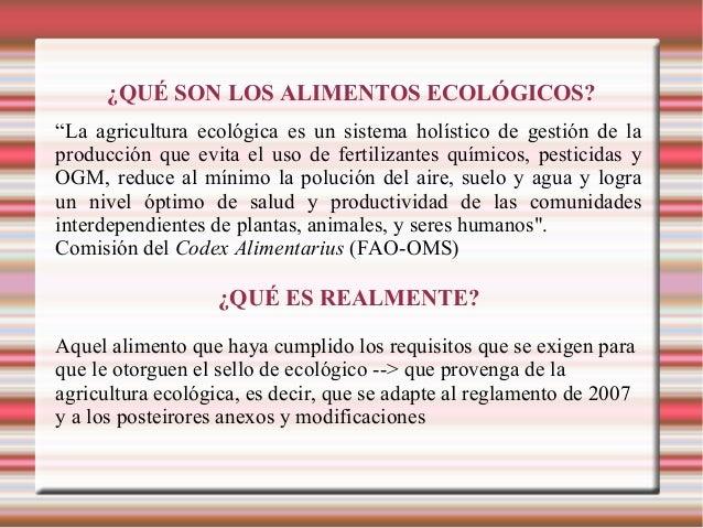 """¿QUÉ SON LOS ALIMENTOS ECOLÓGICOS? """"La agricultura ecológica es un sistema holístico de gestión de la producción que evita..."""